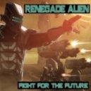 Renegade Alien - Heavens So Far Away (Sky Mix)