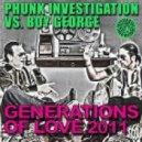 Phunk Investigation Feat. Boy George - Generations of Love 2011 (Noferini Remix)