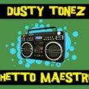 Dusty Tonez - Ghetto Maestro (Funk Moguls Remix)