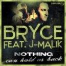 Bryce Feat J-Malik - Nothing Can Hold Us Back (DJ Bam Bam Remix) (Aaron Sigmon ReEdit)