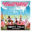 Ivan Project and Chriz Samz - Beautiful Morning (Original Mix)
