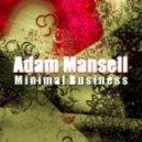 Adam Mansell - Minimal Business (Original Mix)