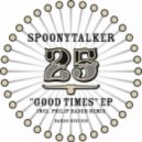 Spoony Talker Feat Ja Hier - Good Times (Philip Bader Remix)