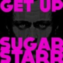 Sugarstarr, Sandra Huff  - Get Up feat Sandra Huff (Addict DJs Remix)