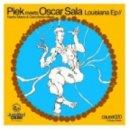 Piek - Louisiana feat. Oscar Sala (GarcyNoise Remix)