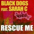 Black Dogs  feat Sarah C - Rescue Me (J Nitti Remix)
