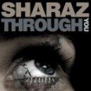 Sharaz - Through You (Bi-Polar Mix)