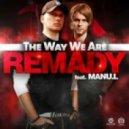Remady feat. Manu-L - The Way We Are (Klaas Radio Edit)