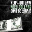 Klip & Outlaw - Dont Be Afraid (Original Mix)