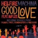 HELLFIRE MACHINA ft. INFUZE - Good Love (Soundkeepers remix)