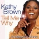 Kathy Brown - Tell Me Why (Deep Influence Global Mix)