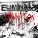 Eliminate - Live To Forget