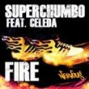 Superchumbo  - Fire feat. Celeda (Pablo Ceballos Drumatika Remix)
