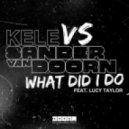 Kele Vs Sander Van Doorn Feat. Lucy Taylor - What Did I Do (Original Mix)