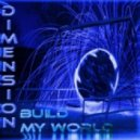 Dimension - Build My World