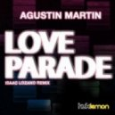 Agustin Martin - Love Parade (Isaac Lozano Remix)