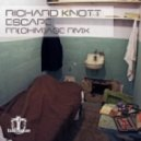 Richard Knott - Escape (Original Mix)