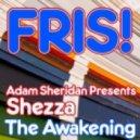 Adam Sheridan presents Shezza - The Awakening (Original Mix)