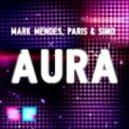 Mark Mendes, Paris & Simo - Aura (Original Mix)