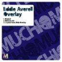 Eddie Averell - Overlay (Original)