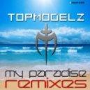 Topmodelz - My Paradise (DJ Scotty Remix)
