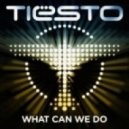 Tiesto - What Can We Do (A Deeper Love) (Third Party Remix)
