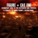 Figure and Cas One - Doomsday (Ode To The Butchers Thieves - Tribute to Amon Tobin)