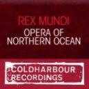 Rex Mundi - Opera of Northern Ocean (Original Mix)