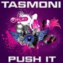 Tasmoni - Push It (Extended Mix)