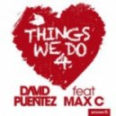 David Puentez feat. Max C  - Things We Do for Love (Miss Nine Remix)