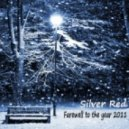 Silver Red - Farewell to the year 2011 (chillout mix) 2011-12-30