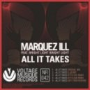 Marquez Ill feat. Bright Light Bright Light - All It Takes (Original Mix)