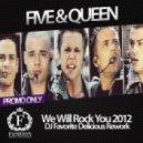 Five & Queen - We Will Rock You 2012 (DJ Favorite Radio Edit)