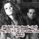 Mishelle feat. Randi - Only You (DJ V1t & DJ Dima First Remix)