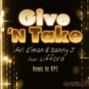 Avi Elman & Danny J Ft. Lifford - Give 'N Take (Original Mix)
