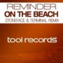 Reminder - On The Beach (Stoneface & Terminal Remix)