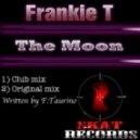 Frankie T - The Moon (Club Mix)
