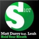 Matt Darey Feat Leah - Hold Your Breath (David Forbes Remix)