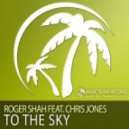 Roger Shah Feat Chris Jones - To The Sky (Acoustic Mix)