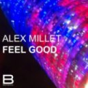 Alex Millet - Feel Good (Main Mix)