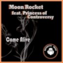 Moon Rocket feat. Princess Of Controversy - Come Alive (Deep Mix)