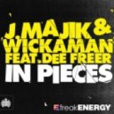 J. Majik & Wickaman Feat Dee Freer - In Pieces (Instrumental)
