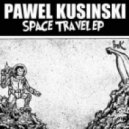 Pawel Kusinski - Space Travel