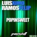 Luis Ramos & Ximo Felip - Popinsweet (Original Mix)