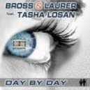 Bross & Laurer feat. Tasha Losan - Day By Day (Radio Edit)