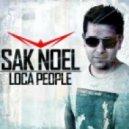Sak Noel - Loca People (Danny da Costa & WTBTCH Bootleg)