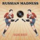 Eugene Diveev - Russian Madness (Original Mix)