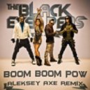 The Black Eyed Peas  - Boom Boom Pow (Aleksey AXE Remix)