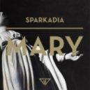 Sparkadia -  Mary (Royal Palms Remix)