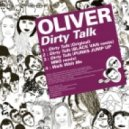 Oliver - Dirty Talk (Punks Jump Up MBO remix)